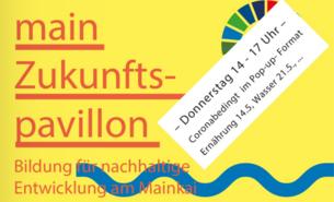 """Veranstaltungsreihe """"main Zukunftspavillon"""": Auch der BUND Kreisverband Frankfurt ist dabei."""